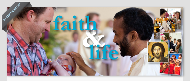 Faith and Life E-newsletter
